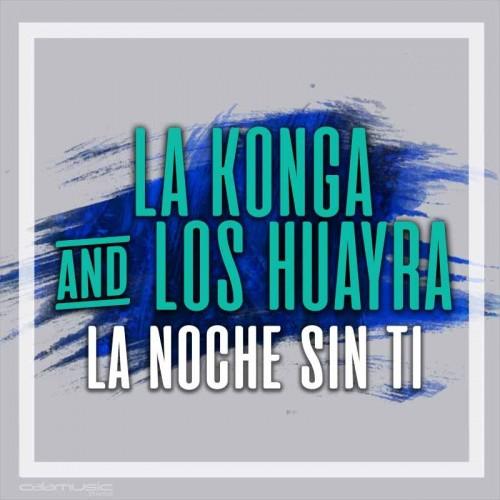 LA KONGA Ft. LOS HUAYRA - La noche sin ti - Pista musical calamusic