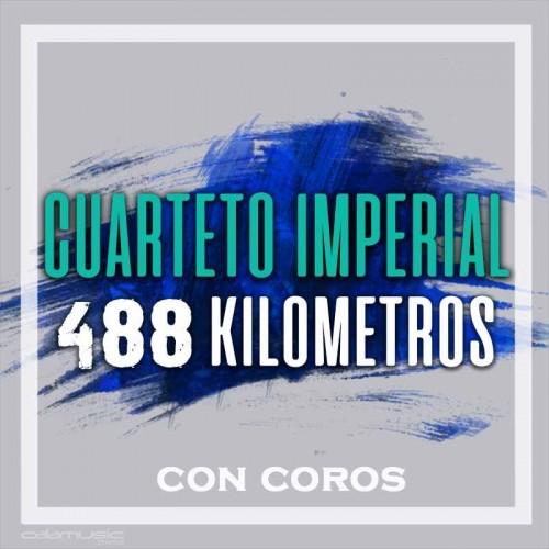 CUARTETO IMPERIAL - 488 kilomentros (con coros)  - Pista musical karaoke