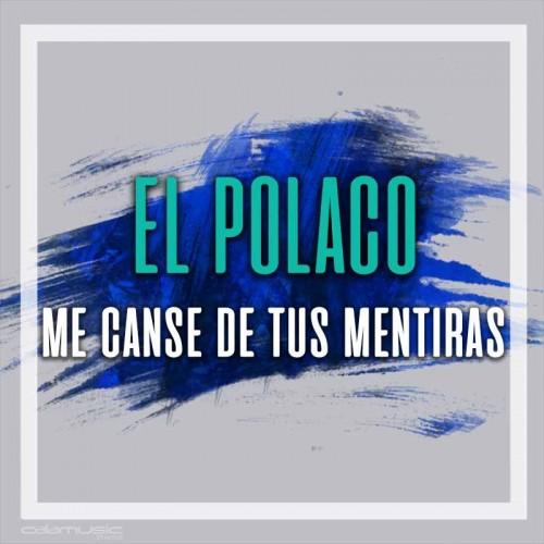 EL POLACO - Me canse de tus mentiras - Pista musical karaoke