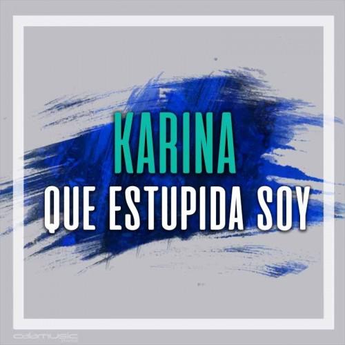 KARINA - Que estupida soy - Pista musical karaoke