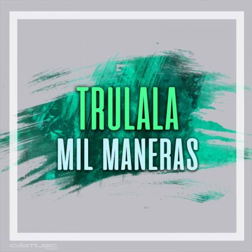 TRULALA - Mil maneras - Pista musical karaoke