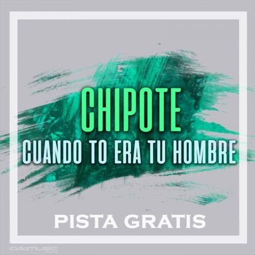 CHIPOTE - Cuando yo era tu hombre - Pista musical karaoke