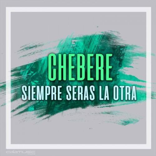 CHEBERE - Siempre seras la otra - Pista musical karaoke