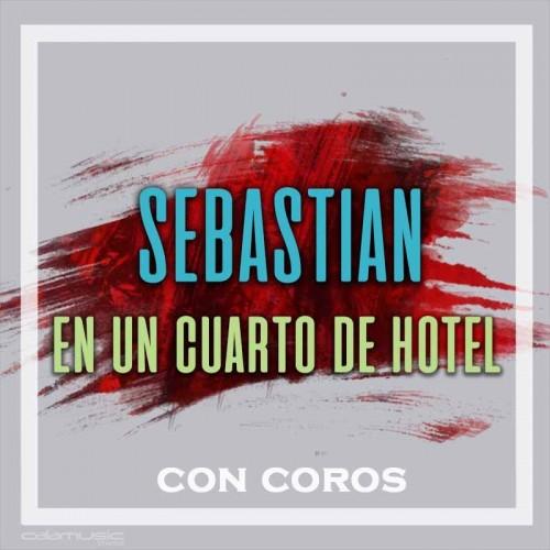 SEBASTIAN - En un cuarto de hotel...
