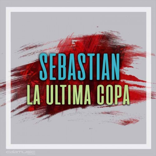 SEBASTIAN - La ultima copa
