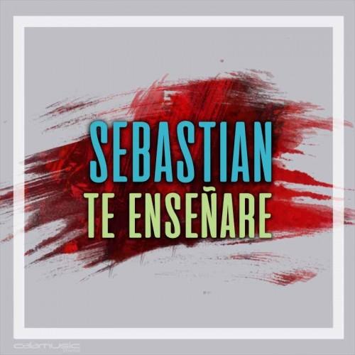 SEBASTIAN - Te enseñare