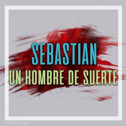 SEBASTIAN - Un hombre de suerte