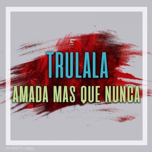 TRULALA - Amada mas que nunca - Pista musical karaoke