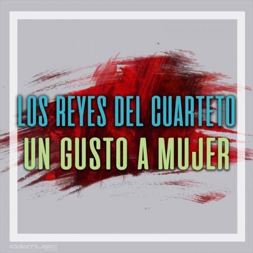 LOS REYES DEL CUARTETO - Un gusto a...