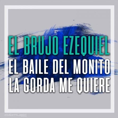 EL BRUJO EZEQUIEL - EL baile del monito - La gorda me quiere- Pista musical karaoke calamusic