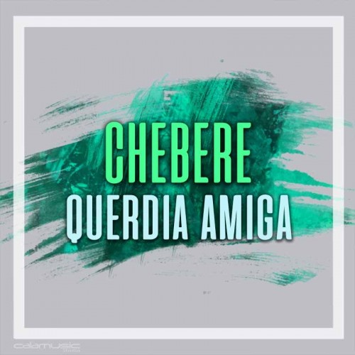 CHEBERE - Querida amiga - Pista musical karaoke calamusic