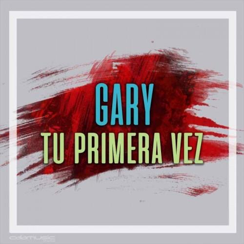GARY - Tu primera vez  - Pista musical karaoke calamusic