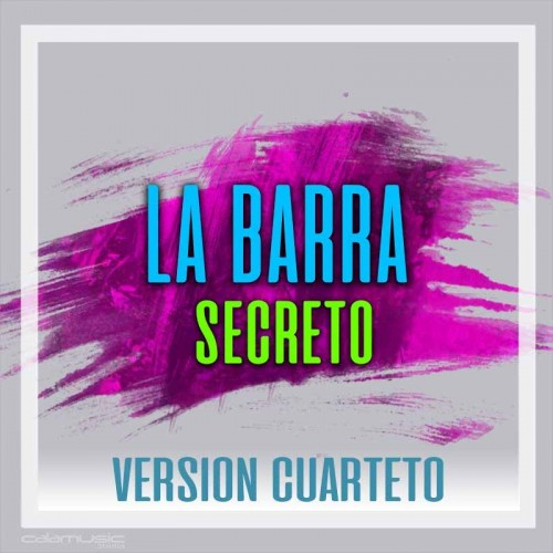 LA BARRA - Secreto (Reversion) - Pista musical karaoke calamusic