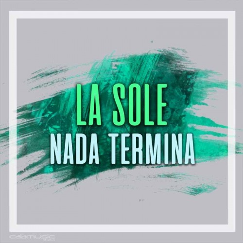 LA SOLE - Nada termina - Pista musical karaoke calamusic