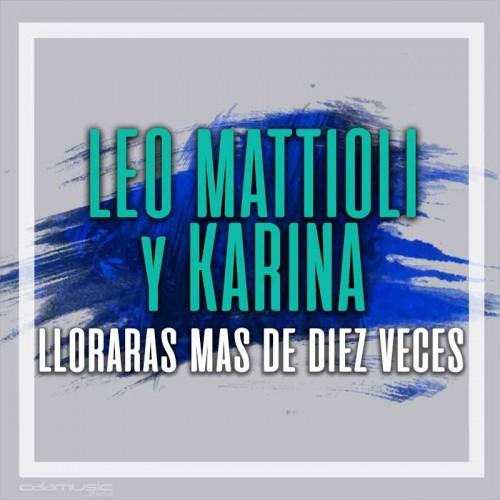 LEO MATTIOLI - Lloraras mas...