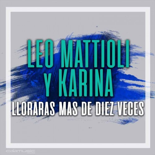 LEO MATTIOLI - Lloraras mas de 10...