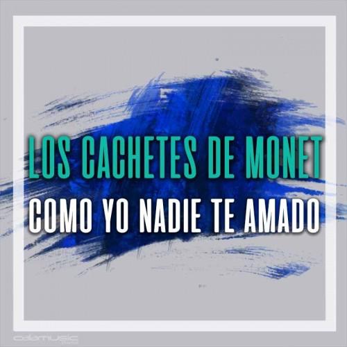 LOS CACHETES DE MONET - Como yo nadie te amado - Pista musical karaoke calamusic