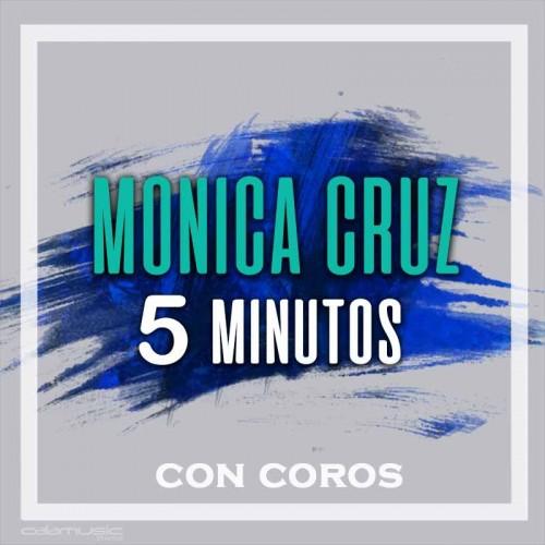 MONICA CRUZ - 5 minutos con coros  - Pista musical karaoke calamusic