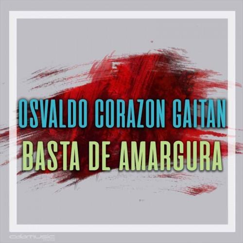 OSVALDO CORZON GAITAN - Basta de amargura - Pista musical karaoke calamusic