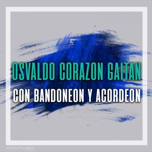 OSVALDO CORZON GAITAN - Con bandoneon y acordeon- Pista musical karaoke calamusic