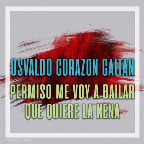 OSVALDO CORZON GAITAN - Permiso me voy a bailar - Que quiere la nena - Pista musical karaoke calamusic