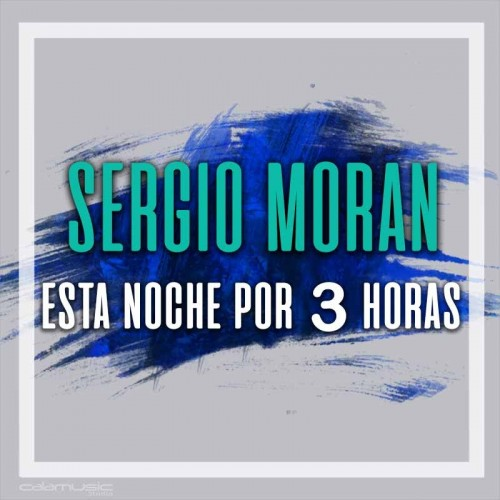 SERGIO MORAN - Esta noche por 3 horas