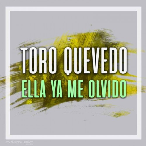 TORO QUEVEDO - Ella ya me...
