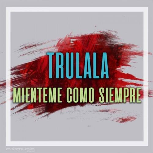TRULALA - Mienteme como siempre - Pista musical karaoke calamusic