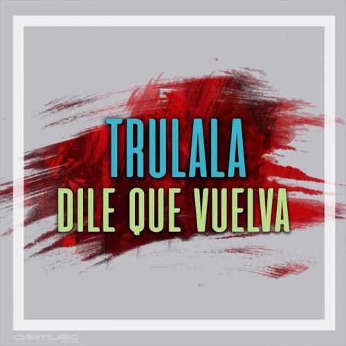 TRULALA - Dile que vuelva - Pista musical karaoke calamusic