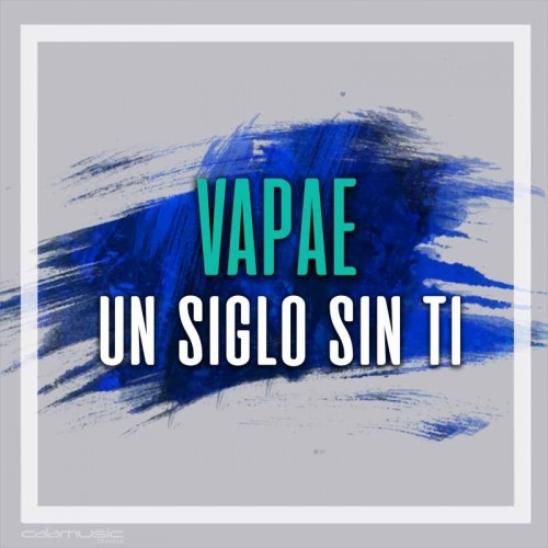VAPAE - Un siglo sin ti - Pista musical karaoke calamusic
