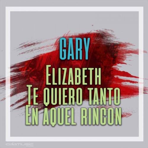 GARY - Elizabeth - Te quiero tanto - En aquel rincon