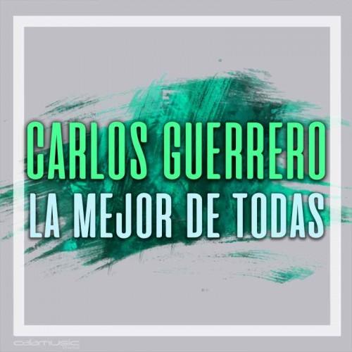 CARLOS GUERRERO - La mejor de todas - Pista musical karaoke calamusic