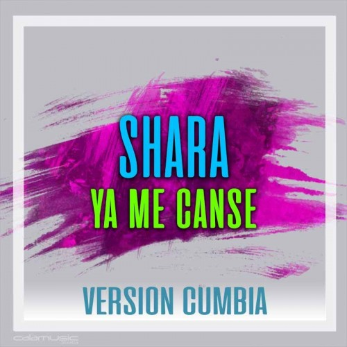 SHARA - Ya me canse (Version cumbia) - pista karaoke calamusic