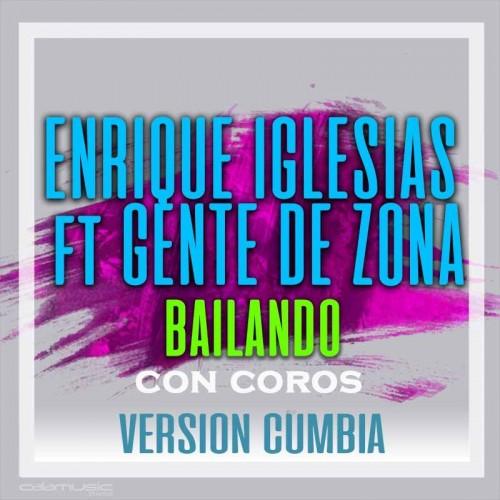 ENRIQUE IGLESIAS Ft. GENTE DE ZONA - Bailando (Version cumbia) con coros - pista karaoke calamusic