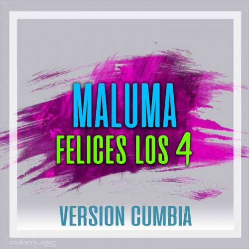 MALUMA - Felices los 4 - (Version cumbia) - pista karaoke calamusic