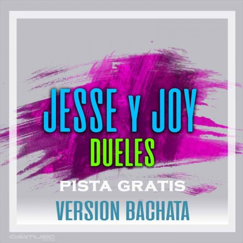 JESSE & JOY - Dueles (Version bachata) - pista karaoke calamusic