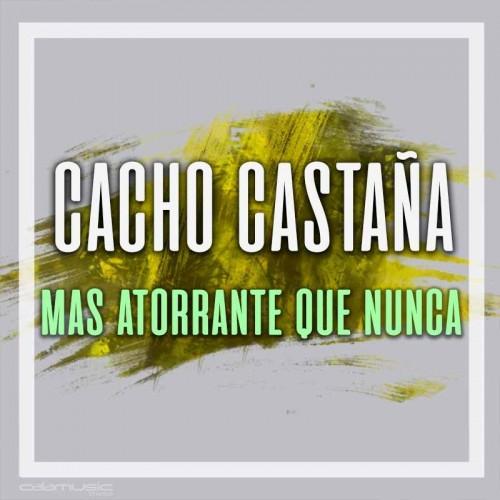 CACHO CASTAÑA - Mas atorrante que nunca - pista karaoke calamusic