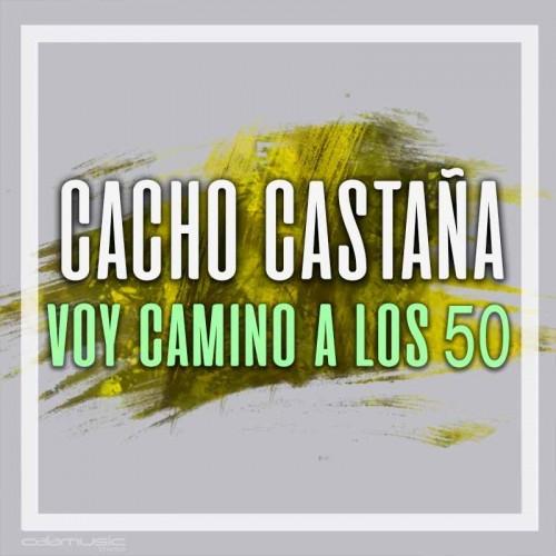 CACHO CASTAÑA - Voy camino a los 50 - pista karaoke calamusic