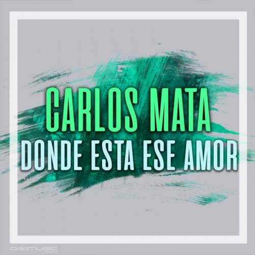 CARLOS MATA - Donde esta ese amor - pista karaoke calamusic