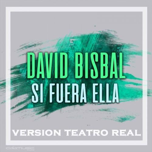 DAVID BISBAL - Si fuera ella (teatro real) - pista karaoke calamusic