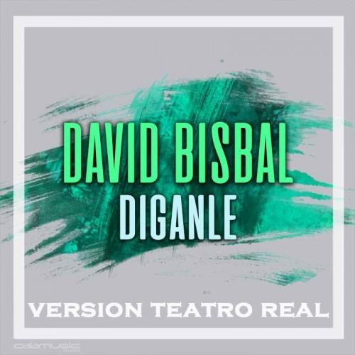 DAVID BISBAL - Diganle (teatro real) - pista karaoke calamusic