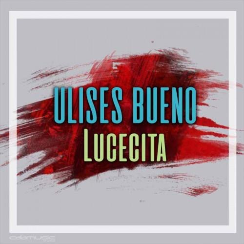 ULISES BUENO - Lucecita