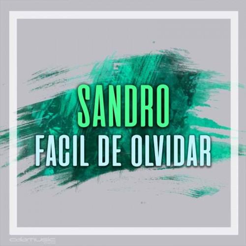 SANDRO - Facil de olvidar