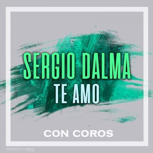 SERGIO DALMA - Te amo (con coros) - pista karaoke calamusic
