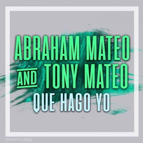 ABRAHAM MATEO Ft. TONY MATEO - Que hago yo