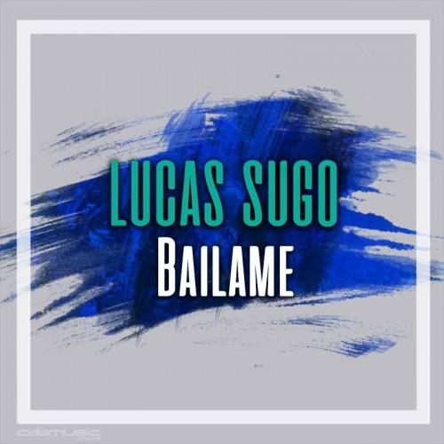 LUCAS SUGO - Bailame - Pista musical calamusic