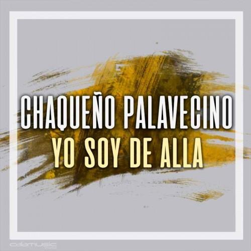 CHAQUEÑO PALAVECINO - Yo soy de alla - Pistas musicales karaoke calamusic