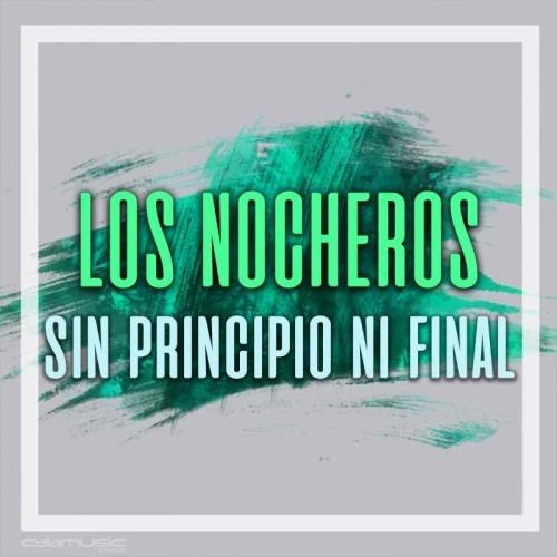 LOS NOCHEROS - Sin principio ni final - Pistas musicales karaoke calamusic