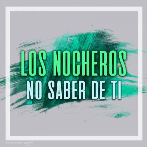 LOS NOCHEROS - No saber de ti - Pistas musicales karaoke calamusic
