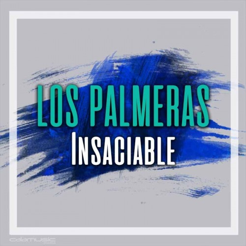 LOS PALMERAS - Insaciable - Pista musical calamusic